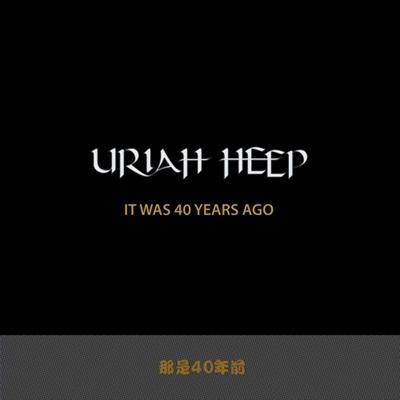 Uriah Heep : It Was 40 Years Ago 2016@